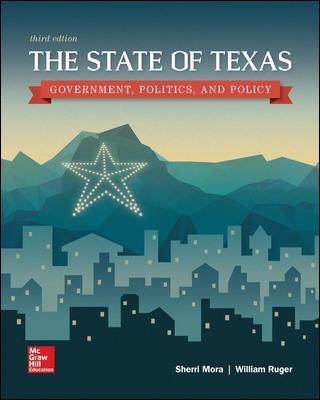 The State of Texas Government, Politics, and Policy