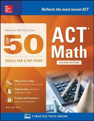 McGraw-Hill Education Top 50 ACT Math Skills for a Top Score, Second Edition