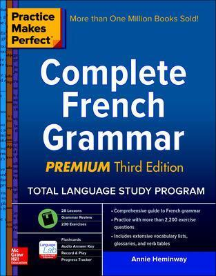 Practice Makes Perfect: Complete French Grammar, Premium Third Edition