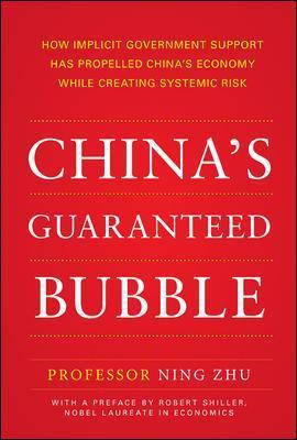 China's Guaranteed Bubble: How implicit government support has propelled China's economy while creating systemic risk