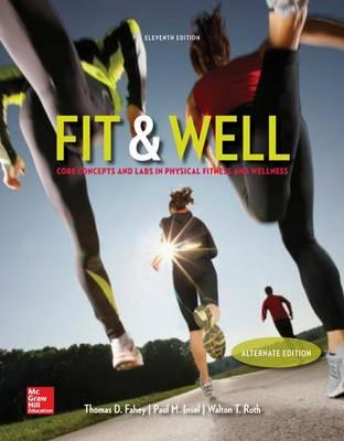 Fit & Well Alternate Edition: Core Concepts and Labs in Physical Fitness and Wellness Loose Leaf Edition with Livewell Access Card