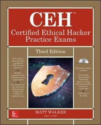CEH Certified Ethical Hacker Practice Exams, Third Edition : Matt