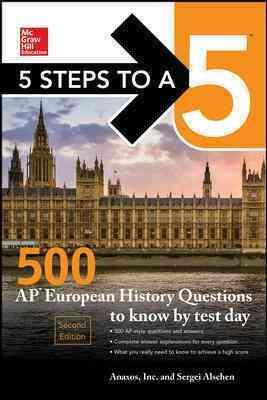 5 Steps to a 5  500 AP European History Questions to Know by Test Day, Second Edition