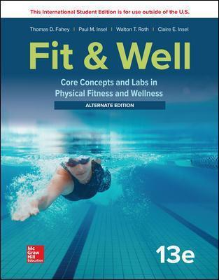 LooseLeaf for Fit & Well: Core Concepts and Labs in Physical Fitness and Wellness - Alternate Edition