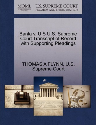 Banta V. U S U.S. Supreme Court Transcript of Record with Supporting Pleadings