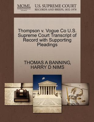 Thompson V. Vogue Co U.S. Supreme Court Transcript of Record with Supporting Pleadings