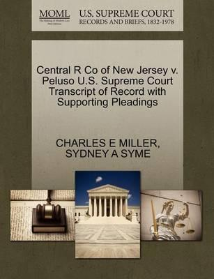 Central R Co of New Jersey V. Peluso U.S. Supreme Court Transcript of Record with Supporting Pleadings
