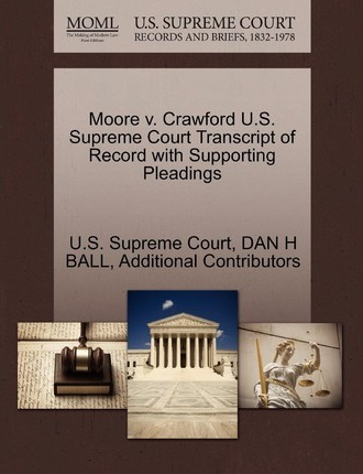 Moore V. Crawford U.S. Supreme Court Transcript of Record with Supporting Pleadings
