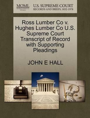 Ross Lumber Co V. Hughes Lumber Co U.S. Supreme Court Transcript of Record with Supporting Pleadings