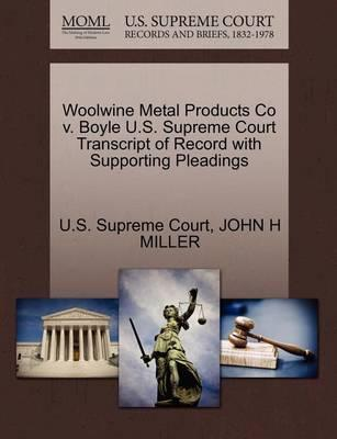 Woolwine Metal Products Co V. Boyle U.S. Supreme Court Transcript of Record with Supporting Pleadings