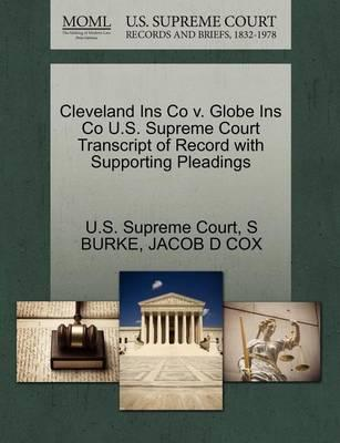 Cleveland Ins Co V. Globe Ins Co U.S. Supreme Court Transcript of Record with Supporting Pleadings