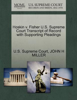 Hoskin V. Fisher U.S. Supreme Court Transcript of Record with Supporting Pleadings
