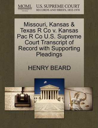 Missouri, Kansas & Texas R Co V. Kansas Pac R Co U.S. Supreme Court Transcript of Record with Supporting Pleadings