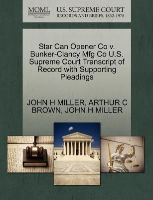 Star Can Opener Co V. Bunker-Clancy Mfg Co U.S. Supreme Court Transcript of Record with Supporting Pleadings
