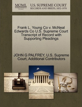 Frank L. Young Co V. McNeal Edwards Co U.S. Supreme Court Transcript of Record with Supporting Pleadings