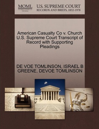 American Casualty Co V. Church U.S. Supreme Court Transcript of Record with Supporting Pleadings