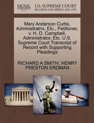 Mary Anderson Curtis, Administratrix, Etc., Petitioner, V. H. D. Campbell, Administrator, Etc. U.S. Supreme Court Transcript of Record with Supporting Pleadings