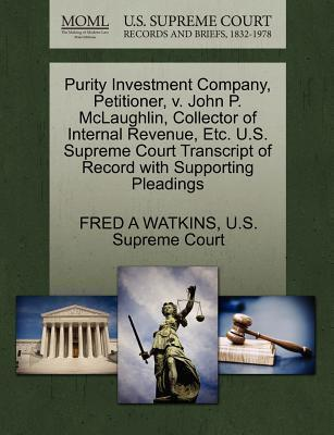 Purity Investment Company, Petitioner, V. John P. McLaughlin, Collector of Internal Revenue, Etc. U.S. Supreme Court Transcript of Record with Supporting Pleadings