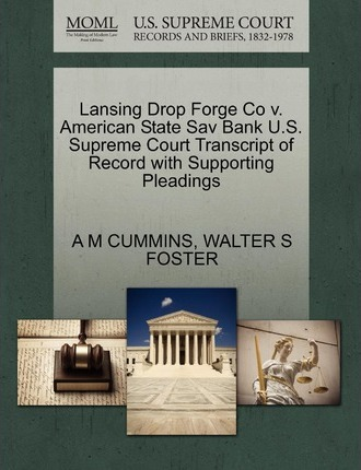 Lansing Drop Forge Co V. American State Sav Bank U.S. Supreme Court Transcript of Record with Supporting Pleadings