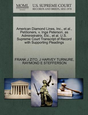American Diamond Lines, Inc., et al., Petitioners, V. Inga Peterson, as Administratrix, Etc., et al. U.S. Supreme Court Transcript of Record with Supporting Pleadings