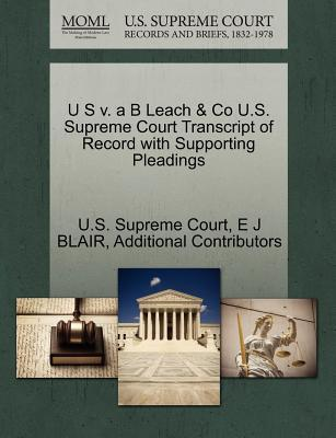 U S V. A B Leach & Co U.S. Supreme Court Transcript of Record with Supporting Pleadings