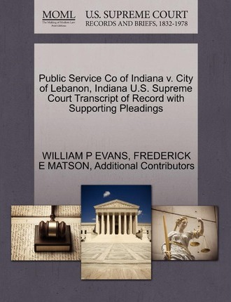 Public Service Co of Indiana V. City of Lebanon, Indiana U.S. Supreme Court Transcript of Record with Supporting Pleadings