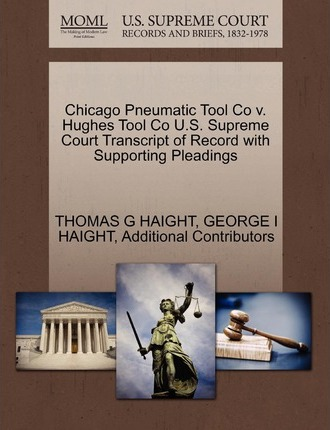 Chicago Pneumatic Tool Co V. Hughes Tool Co U.S. Supreme Court Transcript of Record with Supporting Pleadings