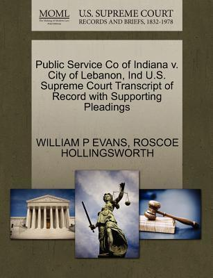 Public Service Co of Indiana V. City of Lebanon, Ind U.S. Supreme Court Transcript of Record with Supporting Pleadings