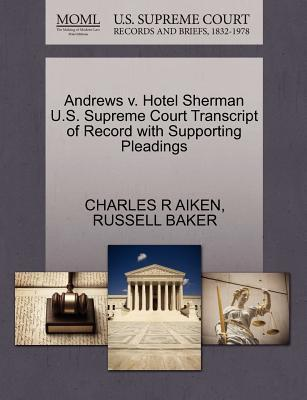 Andrews V. Hotel Sherman U.S. Supreme Court Transcript of Record with Supporting Pleadings