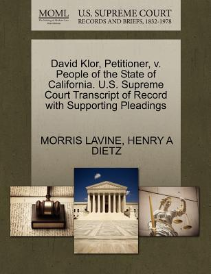 David Klor, Petitioner, V. People of the State of California. U.S. Supreme Court Transcript of Record with Supporting Pleadings