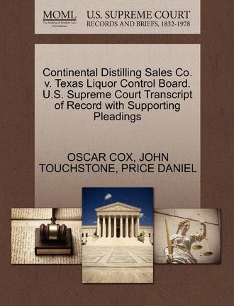 Continental Distilling Sales Co. V. Texas Liquor Control Board. U.S. Supreme Court Transcript of Record with Supporting Pleadings