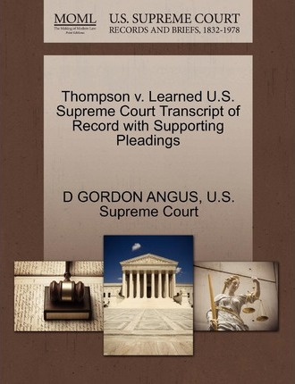 Thompson V. Learned U.S. Supreme Court Transcript of Record with Supporting Pleadings