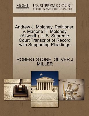Andrew J. Moloney, Petitioner, V. Marjorie H. Moloney (Ailworth). U.S. Supreme Court Transcript of Record with Supporting Pleadings