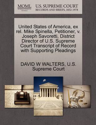 United States of America, Ex Rel. Mike Spinella, Petitioner, V. Joseph Savoretti, District Director of U.S. Supreme Court Transcript of Record with Supporting Pleadings