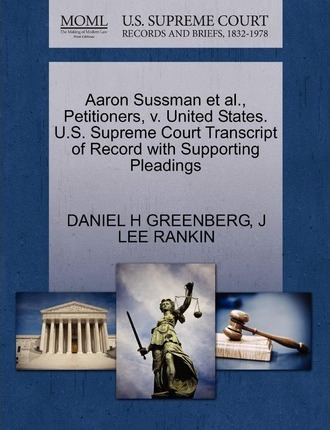Aaron Sussman et al., Petitioners, V. United States. U.S. Supreme Court Transcript of Record with Supporting Pleadings