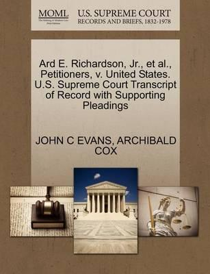 Ard E. Richardson, Jr., Et Al., Petitioners, V. United States. U.S. Supreme Court Transcript of Record with Supporting Pleadings
