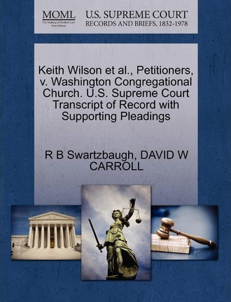 Keith Wilson et al., Petitioners, V. Washington Congregational Church. U.S. Supreme Court Transcript of Record with Supporting Pleadings