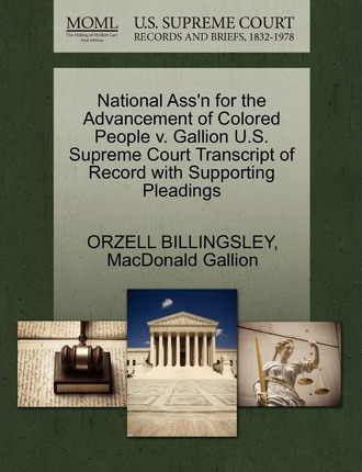 National Ass'n for the Advancement of Colored People V. Gallion U.S. Supreme Court Transcript of Record with Supporting Pleadings
