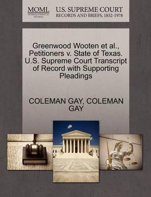 Greenwood Wooten Et Al., Petitioners V. State of Texas. U.S. Supreme Court Transcript of Record with Supporting Pleadings