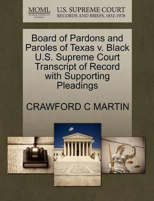 Board of Pardons and Paroles of Texas V. Black U.S. Supreme Court Transcript of Record with Supporting Pleadings
