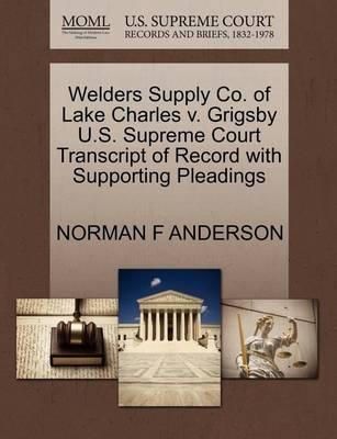 Welders Supply Co. of Lake Charles V. Grigsby U.S. Supreme Court Transcript of Record with Supporting Pleadings