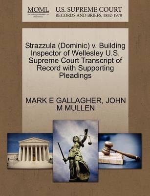 Strazzula (Dominic) V. Building Inspector of Wellesley U.S. Supreme Court Transcript of Record with Supporting Pleadings
