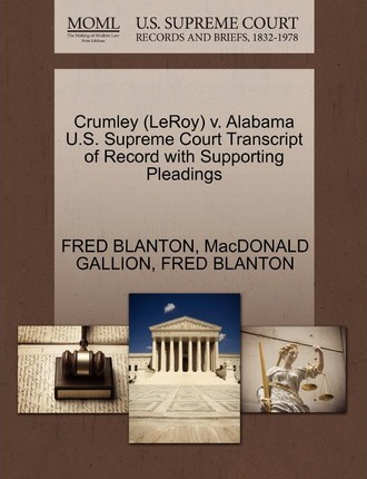 Crumley (Leroy) V. Alabama U.S. Supreme Court Transcript of Record with Supporting Pleadings