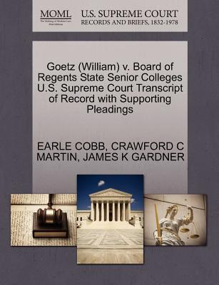 Goetz (William) V. Board of Regents State Senior Colleges U.S. Supreme Court Transcript of Record with Supporting Pleadings