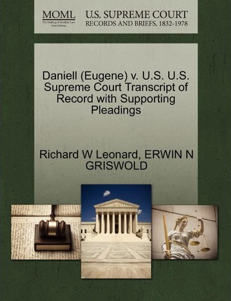 Daniell (Eugene) V. U.S. U.S. Supreme Court Transcript of Record with Supporting Pleadings