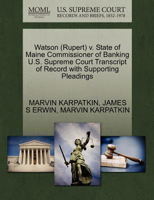 Watson (Rupert) V. State of Maine Commissioner of Banking U.S. Supreme Court Transcript of Record with Supporting Pleadings