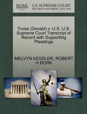 Troise (Donald) V. U.S. U.S. Supreme Court Transcript of Record with Supporting Pleadings