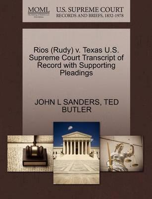 Rios (Rudy) V. Texas U.S. Supreme Court Transcript of Record with Supporting Pleadings