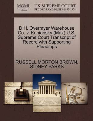 D.H. Overmyer Warehouse Co. V. Kuniansky (Max) U.S. Supreme Court Transcript of Record with Supporting Pleadings