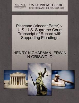 Pisacano (Vincent Peter) V. U.S. U.S. Supreme Court Transcript of Record with Supporting Pleadings